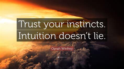 oprah winfrey quote trust  instincts intuition