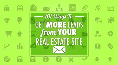 101 Ways To Get More Leads From Your Real Estate Website