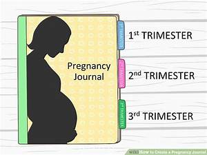 how to create a pregnancy journal with pictures wikihow With pregnancy journal template free