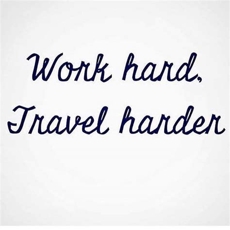 Work Hard, Travel Harder  Inspirational Quotes. Quotes About Love From Harry Potter. Strong Health Quotes. Little Girl Quotes Growing Up. Positive Quotes Sisters. Christian Quotes Mothers. Bible Quotes Labor. Relationship Quotes Drake Tumblr. Instagram Quotes About Your Crush