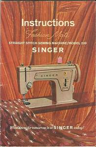 Singer Model 239 Sewing Machine Owner U0026 39 S Instruction  U0026 Use