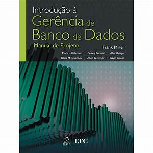 Livro - Introdu U00e7 U00e3o  U00e0 Ger U00eancia De Banco De Dados  Manual De Projeto