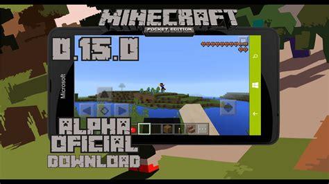 minecraft pe 0 15 alpha oficial para windows phone 8 1 100 funcional