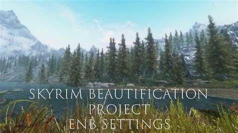 Skyrim Beautification Project Enb Settings Youtube
