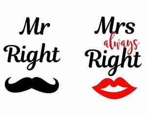 Mrs Always Right : mr right svg mrs always right svg eps dxf png mr and mrs ~ Eleganceandgraceweddings.com Haus und Dekorationen