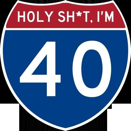 18 Best Images About Turning 40 Omg!!! On Pinterest
