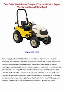 Cub Cadet 7000 Series Compact Tractor Service By Jesshaas
