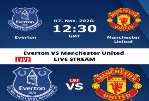 Everton VS Manchester United LIVE STREAM - FYXnews