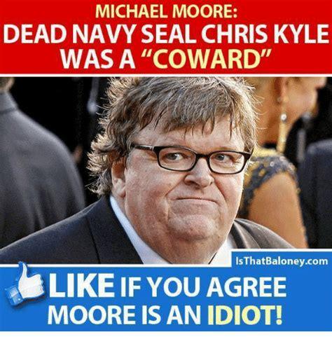 Michael Moore Memes - 25 best memes about navy seal navy seal memes