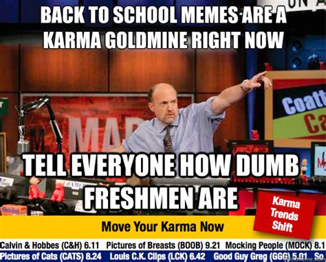 Back To College Memes - back to school memes are a karma goldmine right now tell everyone how dumb freshmen are mad