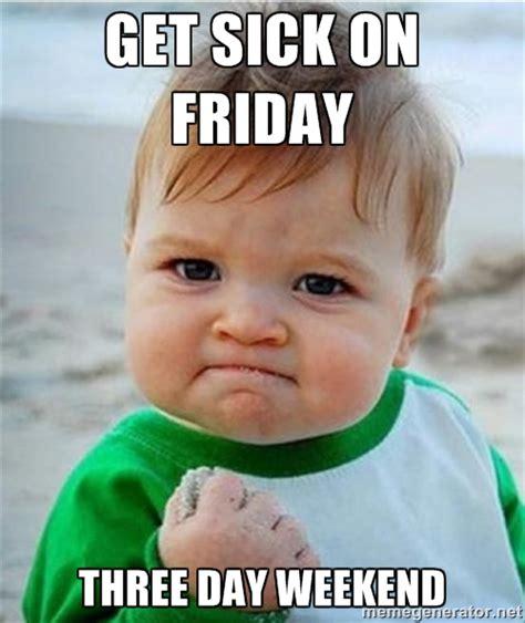 Sick Friday Memes - sick friday memes image memes at relatably com