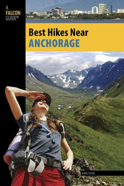 barnes and noble anchorage best hikes anchorage by tyson paperback