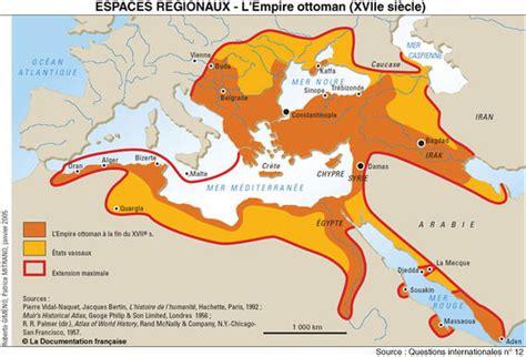 Carte De L Empire Ottoman by L Empire Ottoman Au Xviie Si 232 Cle Cartes Historiques