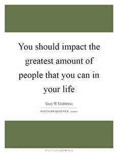 Quotes About People Who Impact Your Life