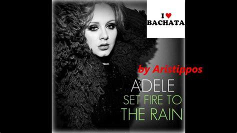 Adele Set Fire To The Rain Bachata Version