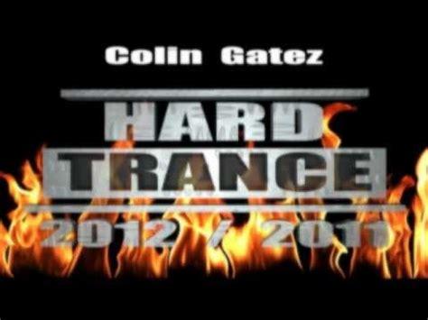 Best Hard Trance 2012 & 2011 Mix By Colin Gatez Youtube