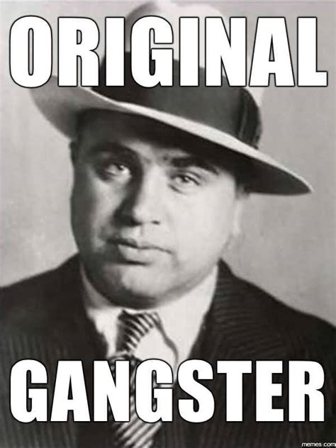 Gangster Memes - 34 funny gangster meme images pictures photos picsmine