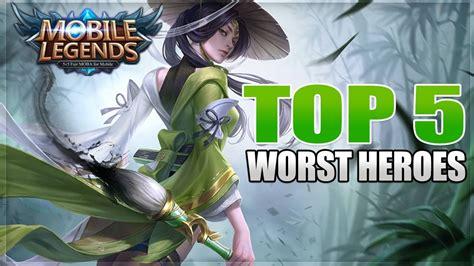 2019 Top 5 Worst Heroes In Mobile Legends