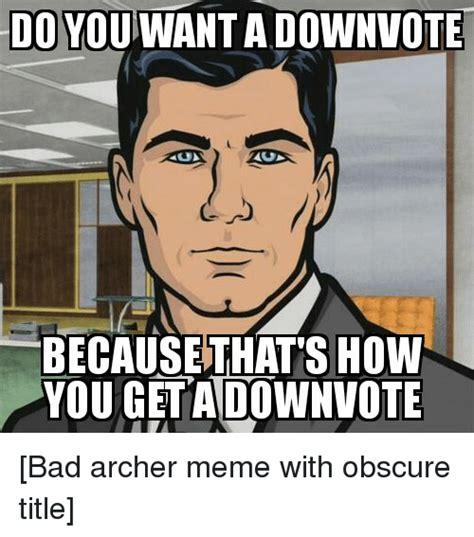 Obscure Memes - funny archer memes of 2017 on sizzle archer meme