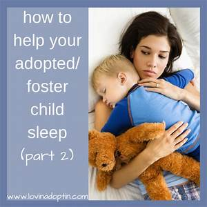 how to help your adopted/foster child sleep (sleep issues ...