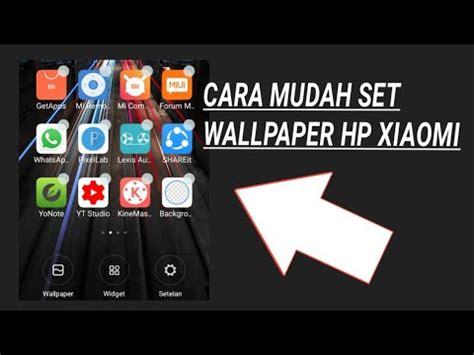 ganti wallpaper xiaomi keren sesuai keinginan youtube
