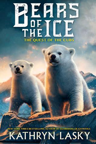quest   cubs bears   ice   kathryn lasky