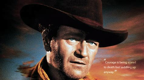 wayne john quotes courage saddling death scared being anyway