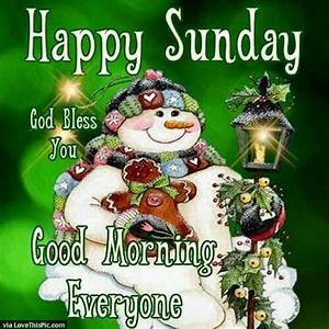 Happy Sunday God Bless You Good Morning Everyone Pictures ...