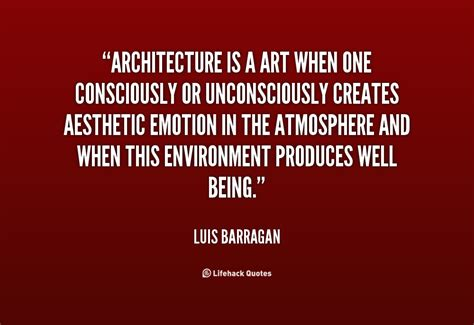 Luis Barragan Quotes Quotesgram