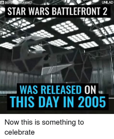 Star Wars Battlefront 2 Memes - didyoundwgaming unilad star wars battlefront 2 was released on this day in 2005 now this is