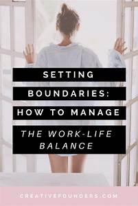 Work-Life Balance: How To Manage Yours | Creative Founders