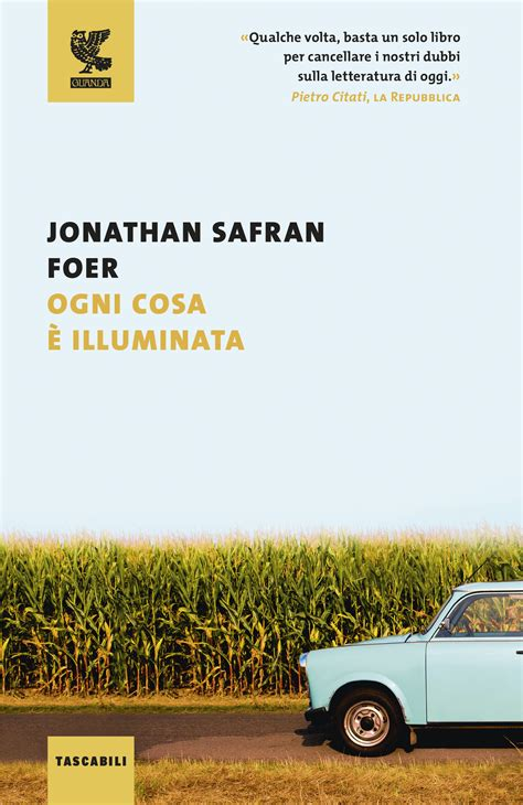 Ogni Cosa Illuminata Ogni Cosa 232 Illuminata Jonathan Safran Foer 989