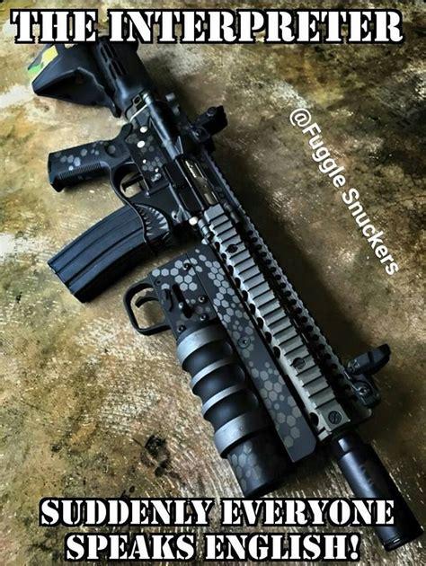 Gun Memes - 25 best ideas about gun meme on pinterest glock guns comebacks memes and real man meme