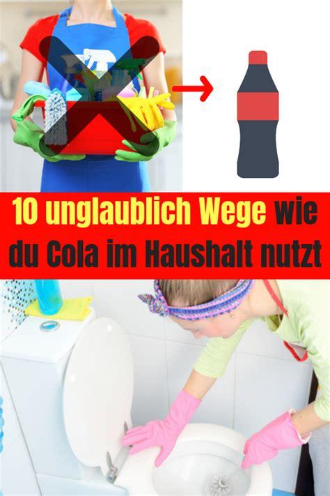 wohnung putzen checkliste cola l 228 sst sich auch prima f 252 r den haushalt benutzen cola putzen cola haushalt cola diy cola