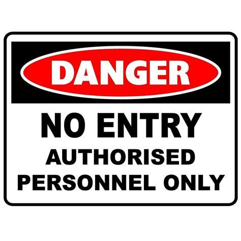 danger  entry sign  warning signage general signs