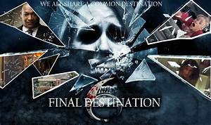 Final Destination 6 Trailer - (2017) by SonicWhacker55 on ...