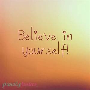 Believe In Yourself Quotes. QuotesGram