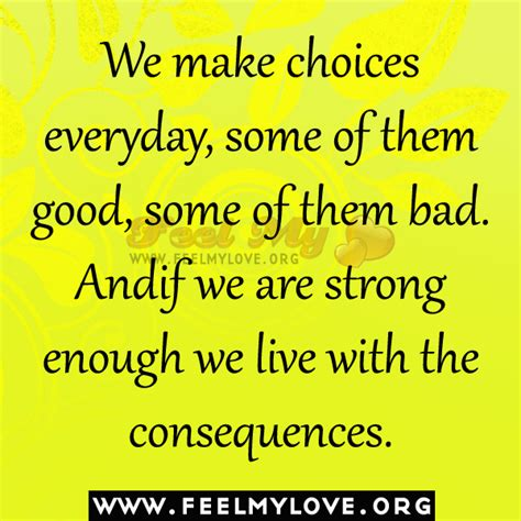 Quotes About Making Bad Choices Quotesgram