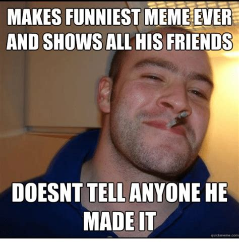 All Memes Ever - 25 best memes about funniest meme ever funniest meme ever memes
