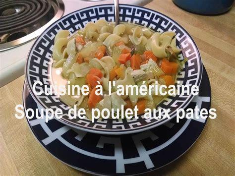 recette traditionnelle cuisine americaine soupe de poulet aux pâtes chicken noodle soup recette américaine traditionnelle