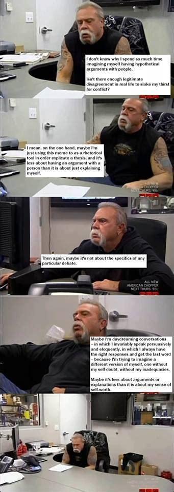 American Chopper Meme Template Introspection American Chopper Argument Your Meme