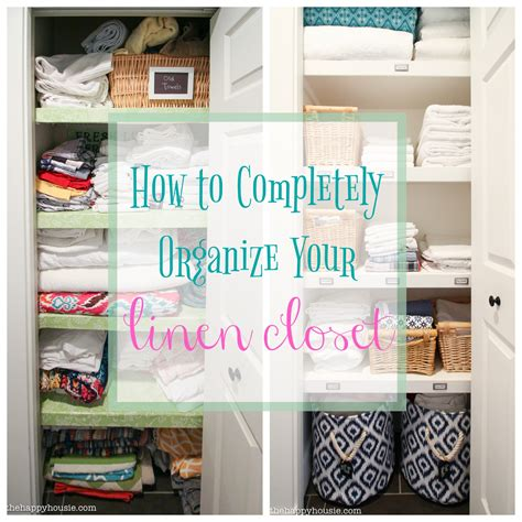how to organize a linen closet how to completely organize your linen closet the happy