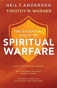 The Essential Guide To Spiritual Warfare By Neil T