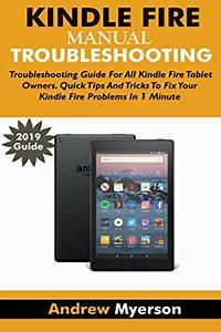 2019  Kindle Fire Troubleshooting Manual 2019