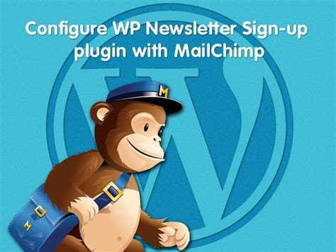 How To Configure Wp Newsletter Sign-up Plugin With Mailchimp