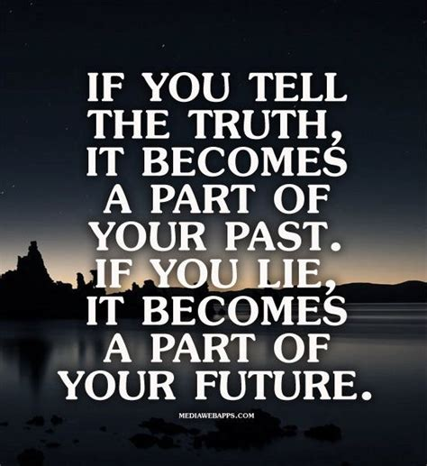 if you tell the it becomes a part of your past if