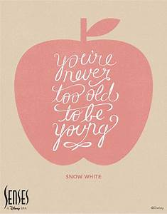 """You're never too old to be young."" -Snow White #quote # ..."