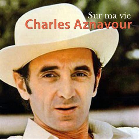 image charles aznavour sur ma vie jpg lyricwikia