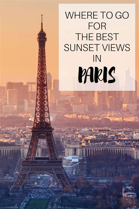 The Best Sunset Views In Paris Travel Blog