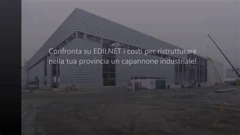 Capannone Prefabbricato Costo Costo Ristrutturazione Capannone Industriale Edilnet It